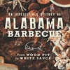 IRRESISTIBLE HISTORY OF ALABAMA BARBECUE