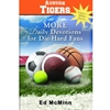 MORE DAILY DEVOTIONS FOR DIE-HARD FANS  VOL 2 AUBURN TIGERS