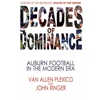 DECADES OF DOMINANCE  AUBURN FOOTBALL IN THE MODERN ERA
