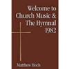 WELCOME TO CHURCH MUSIC & HYMNAL 1982