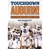 TOUCHDOWN AUBURN CARRYING ON THE TRADITION OF THE THE AUBURN TIGERS