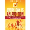 EVERY DAY IS AN AUDITION