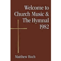 Welcome to Church Music and the Hymnal 1982
