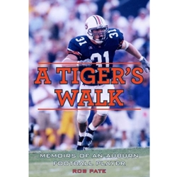 A TIGERS WALK MEMOIRS OF AN AUBURN FOOTBALL PLAYER